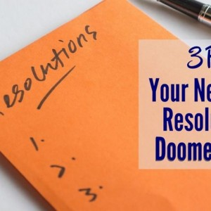 Weight, Weight…Don't Tell Me! 3 Reasons Your New Year's Resolution is Doomed to Fail