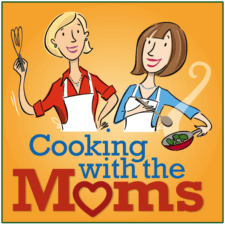 Janice Newell Bissex & Liz Weiss Cooking with the Moms