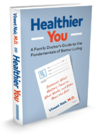 Healthier You: A Family Doctor's Guide to the Fundamentals of Better Living, by Dr. Vineet Nair