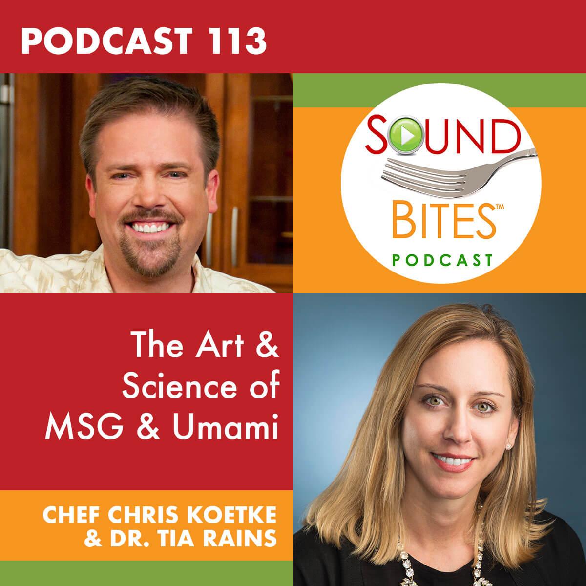 Podcast Episode 113: The Art & Science of MSG & Umami – Chef Chris Koetke & Dr. Tia Rains