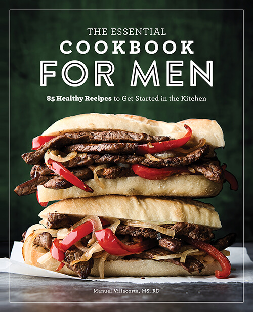 Cookbook for Men, by Manuel Villacorta, MS, RD