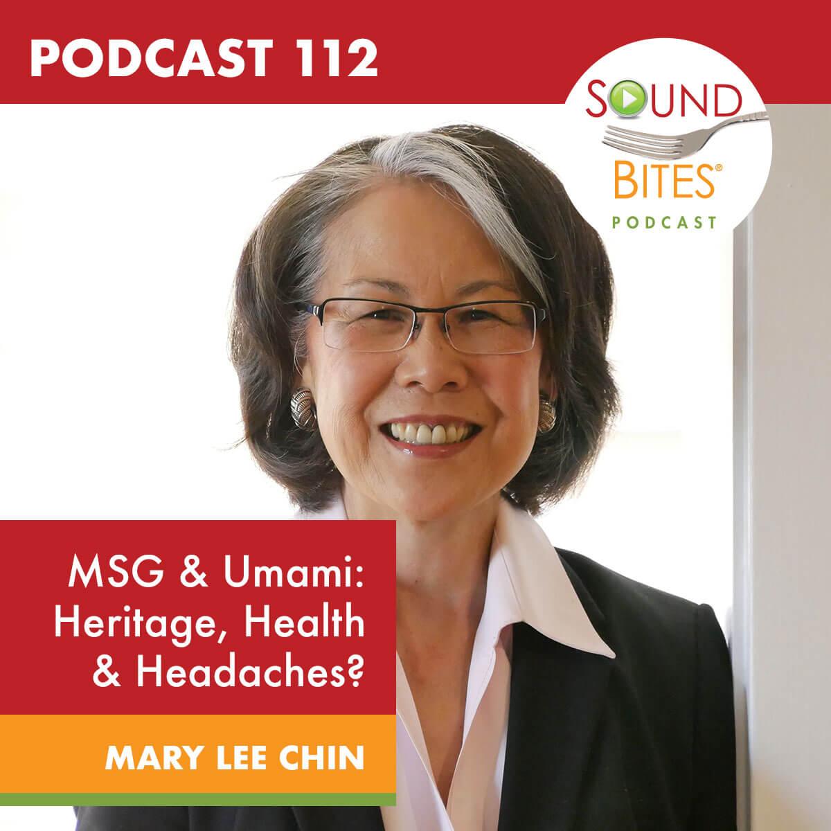 Podcast 112: MSG & Umami: Heritage, Health & Headaches?