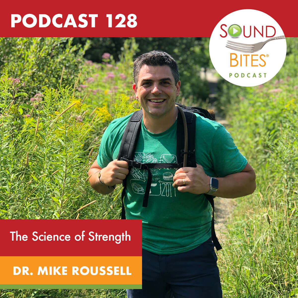 Sound Bites Podcast: Episode 128 The Science of Strength – Dr. Mike Roussell