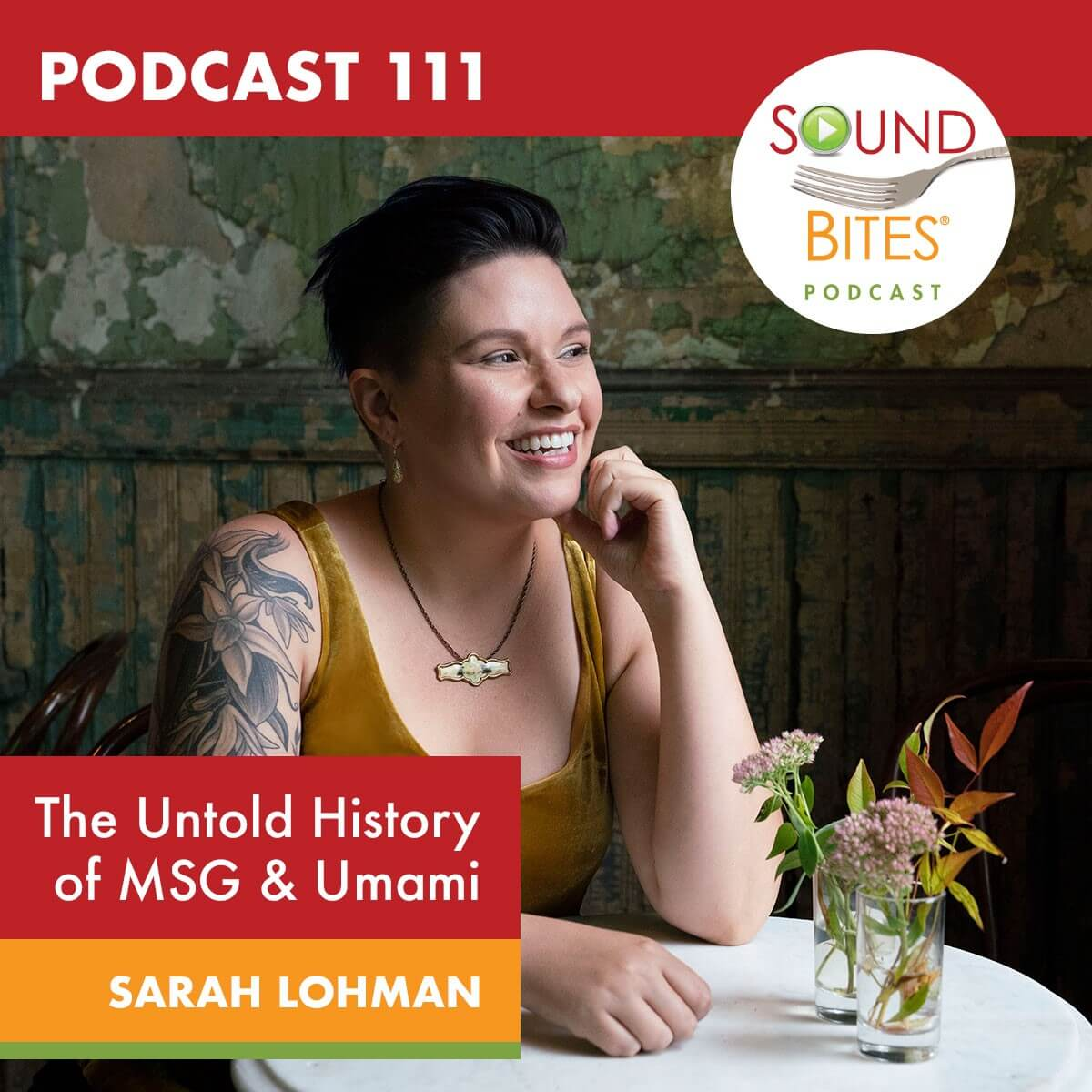 Podcast 111: The Untold History of MSG & Umami — Sarah Lohman