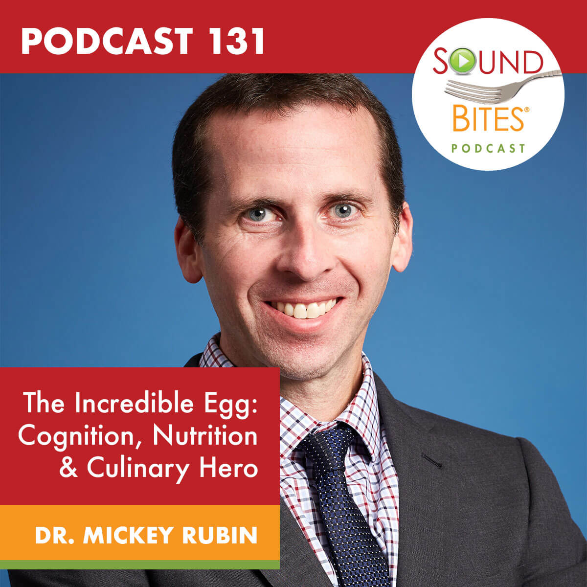 The Incredible Egg: Cognition, Nutrition & Culinary Hero – Dr. Mickey Rubin