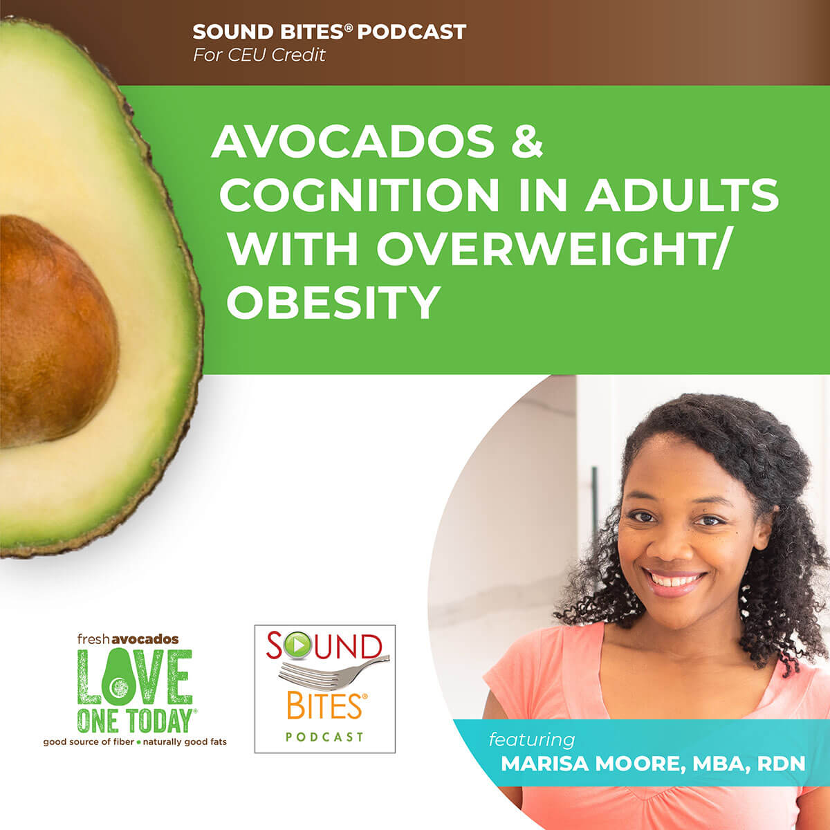 Avocados & Cognition in Adults with Overweight/Obesity with Marissa Moore, MBA, RDN