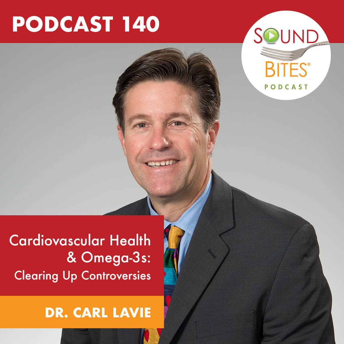 Cardiovascular Health & Omega-3s – Clearing up Controversies – Dr. Carl Lavie