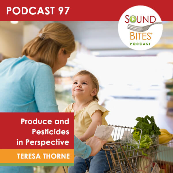 Sound Bites Podcast Episode 97 Produce & Pesticides in Perspective