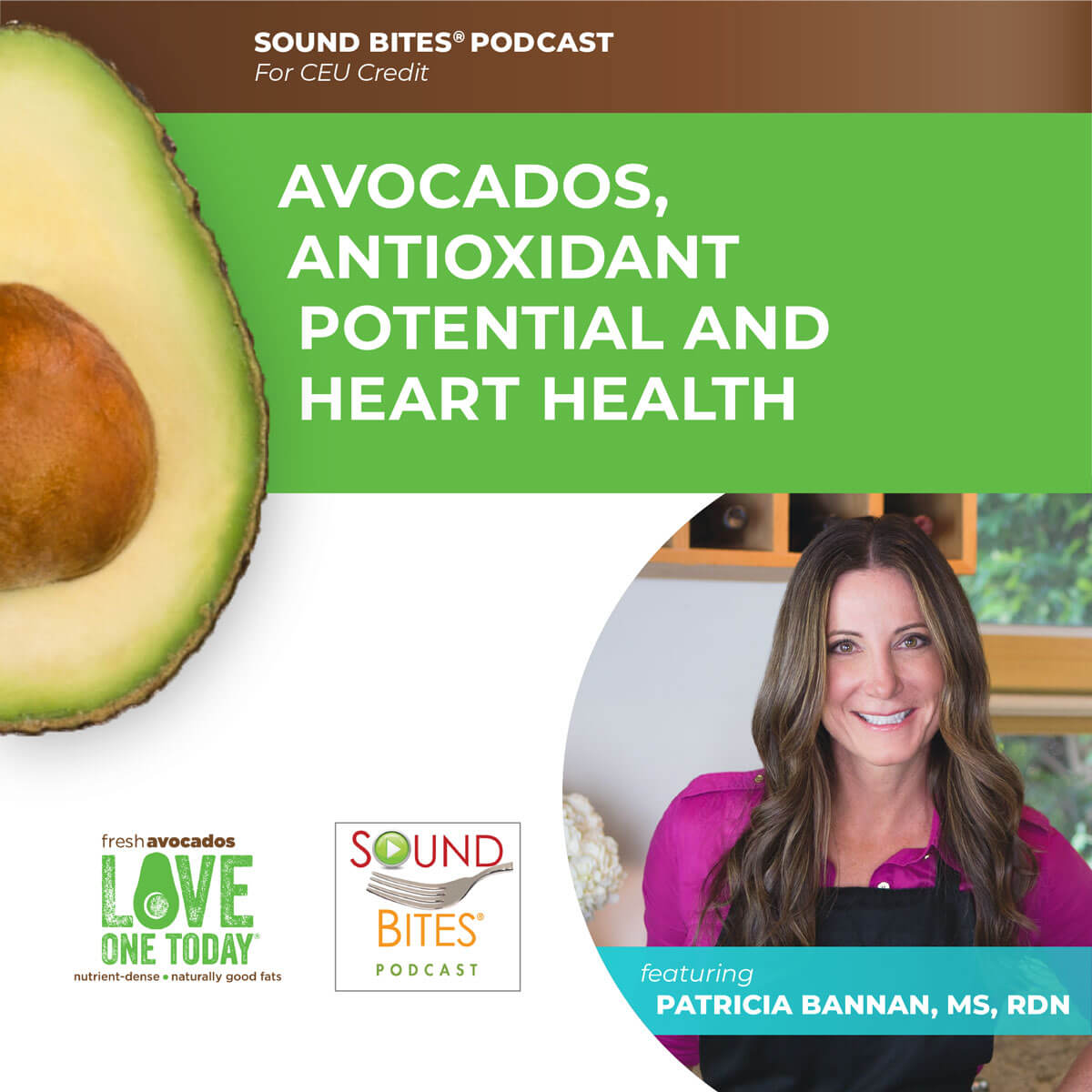 Avocados, Antioxidant Potential and Heart Health – Patricia Bannan, MS, RDN