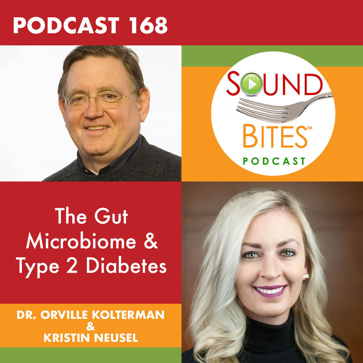 Podcast Episode 168: The Gut Microbiome & Type 2 Diabetes – Dr. Orville Kolterman and Kristin Neusel